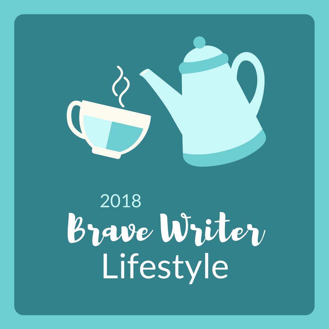 Brave Writer Lifestyle 2018