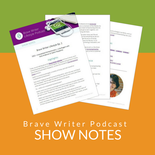 Brave Writer podcast show notes